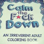 Adult Coloring Pages Fuck Exclusive Calm the Fuck Down Coloring Book