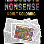 Coloring Books for Adults Pdf Creative Adult Coloring Absolute Nonsense This Book Has 36 Coloring Sheets