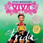 Frida Kahlo Coloring Book Excellent Viva Frida by Yuyi Morales Hardcover