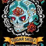 Sugar Skull Coloring Page Unique Sugar Skull Dia De Los Muertos Adult Coloring Book Black Page