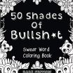 Swear Word Coloring Pages Excellent Amazon 50 Shades Bullsh T Dark Edition Swear Word Coloring