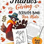 Thanksgiving Coloring Books for Kids Awesome Thanksgiving Activity Book for Kids Ages 4 8 A Fun Kid Workbook